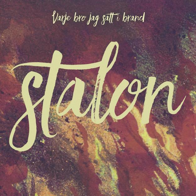 Stalon – Varje bro jag satt i brand.